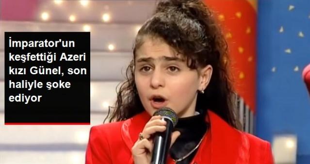 Henüz 13 yaşındayken İbrahim Tatlıses tarafından keşfedilen Azeri kızı Günel'in yeni hali görenleri şoke ediyor.