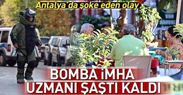 Antalya'da şoke eden olay! Bomba imha uzmanı şaştı kaldı!