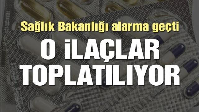 DİKKAT! Sağlık Bakanlığı Alarma Geçti! O İlaçlar Toplatılıyor!