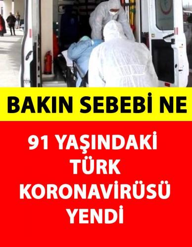 91 Yaşındaki Türk Hasta Koronavirüsü Yendi SEBEBİ BAKIN NEYMİŞ