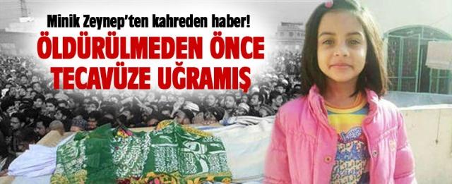Minik Zeynep'ten kahreden haber: Tecavüze de uğramış!
