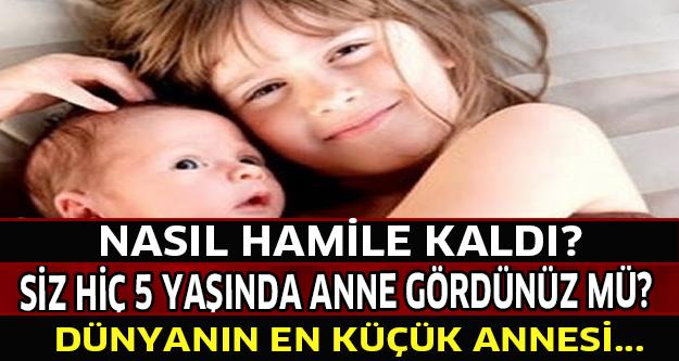 5 Yaşinda Nasil Anne Oldu Küçük Annenin Hikayesi Herkesi şaşkina