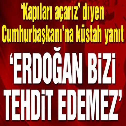 Erdoğan'ın sözlerine yanıt verdi