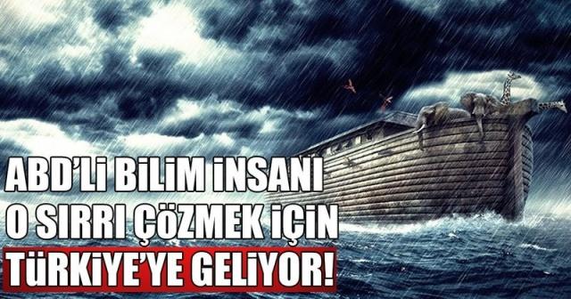 ABD'li Bilim İnsanı Nuh'un Gemisi'nin İzini Sürecek