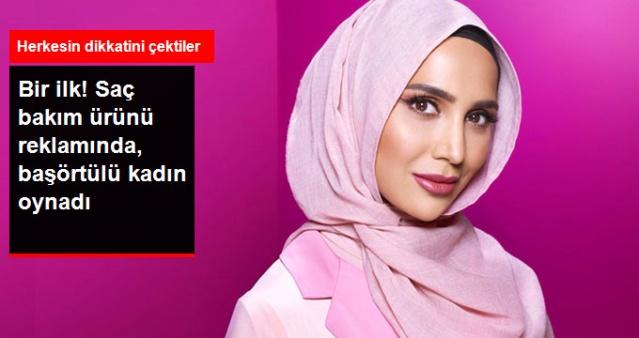 Bir İlk! Saç Bakım Ürünün Reklamında Başörtülü Kadın Rol Aldı