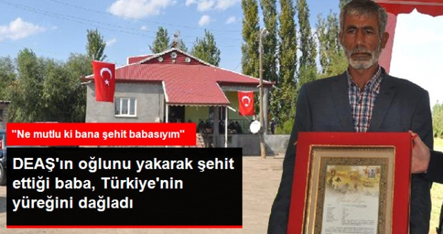 DEAŞ, Oğlunu Yakarak Şehit Etmişti! Babanın Sözleri Türkiye'nin Yüreğini Dağladı