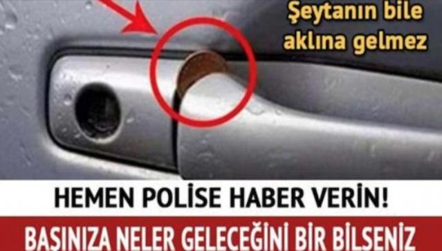Hemen polise haber verin! Başınıza neler geleceğini bir bilseniz…