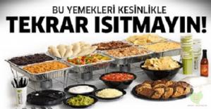 Aman DİKKAT! Tekrar Isıtıldığında Zehirleyebilen 6 Yiyecek