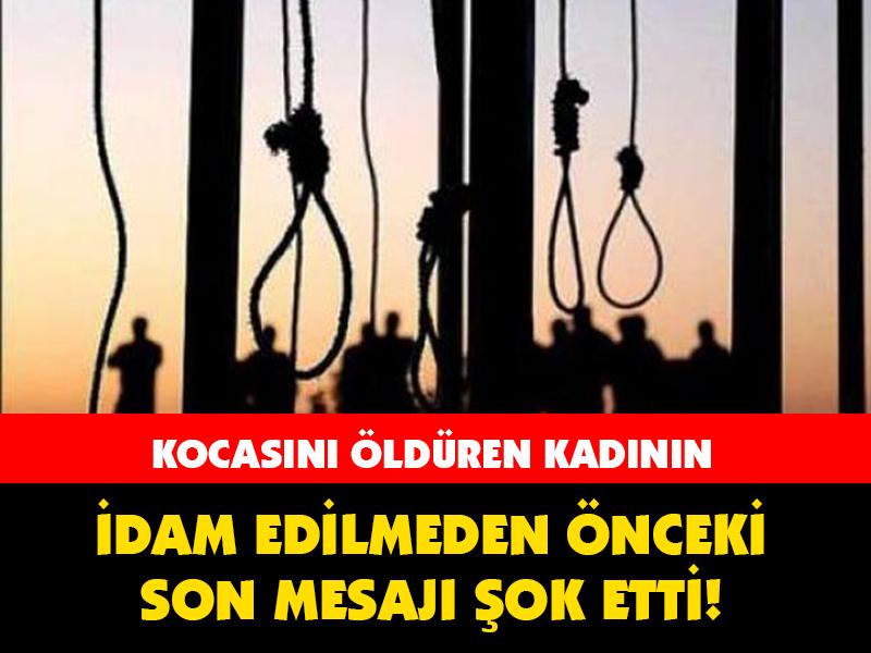 İDAM EDİLMEDEN ÖNCEKİ SON MESAJI ŞOK ETTİ!