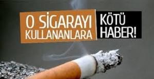 """O sigarayı kullananlara kötü haber !!!Ruhsatlandırılmamıştır"""""""