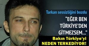 Tarkan Türkiye'yi Terk edip O Ülkeye Yerleşiyor! Neden mi!
