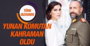 Türk Dizisinde Yunan Komutan kahraman oldu