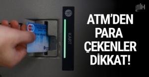 ATM'den para çekenler dikkat komisyon ücretleri artık..