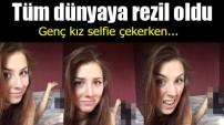 Tüm dünyaya rezil oldu! Genç kız selfie çekerken...
