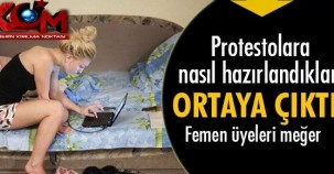 Protestolara nasıl hazırlandıkları ortaya çıktı! Femen üyeleri meğer...