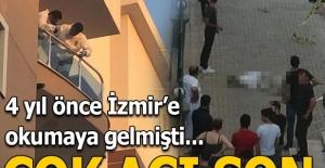 4 yıl önce İzmir'e okumaya gelmişti... Çok acı olay
