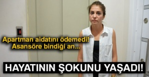 Apartman aidatini ödemedi! Asansöre bindiği an hayatının şokunu yaşadı!