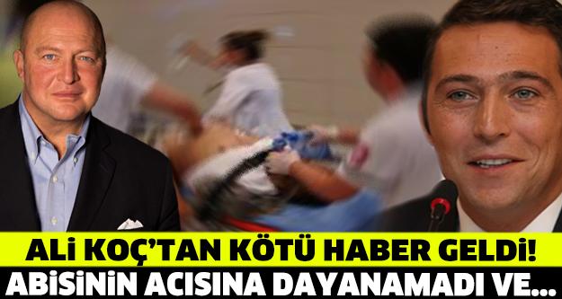 ALİ KOÇ'TAN KÖTÜ HABER GELDİ! ABİSİNİN ACISINA DAYANAMADI...