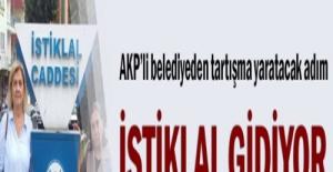 AKP'li belediyeden tartışma yaratacak adım... İstiklal gidiyor, Mursi geliyor
