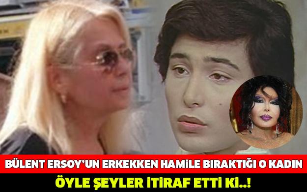 BÜLENT ERSOY'UN ERKEKKEN HAMİLE BIRAKTIĞI KADIN ÖYLE ŞEYLER İTİRAF ETTİ Kİ..!