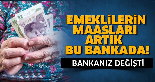 EMEKLİLERİN BANKALARI DEĞİŞTİ!