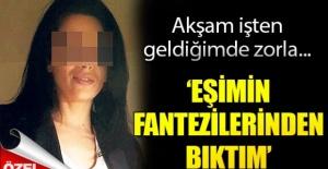 Genç Kadın İsyan Etti: Eşimin Fantezilerinden Bıktım,  YALVARIRIM BOŞAYINN  BENİ dedi.