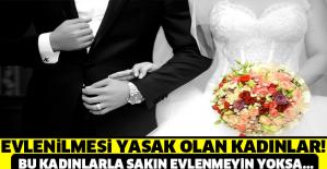 Evlenilmesi Haram Olan Kadınlar. Bu Kadınlarla Evlenmeyin Yoksa!