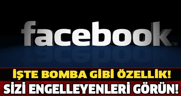 FACEBOOK'TA SİZİ ENGELLEYENLERİ GÖRÜN!