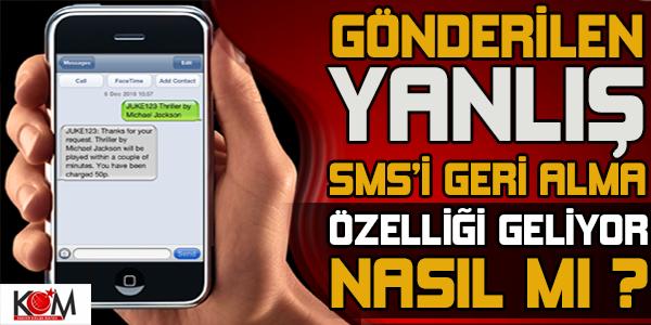 Gönderilen yanlış SMS'i geri çekme özelliği geliyor!