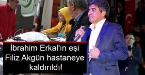 İbrahim Erkal'ın eşi Filiz Akgün hastaneye kaldırıldı!