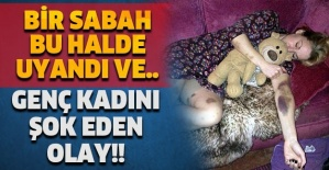 GENÇ KADINI ŞOK EDEN OLAY!! BİR SABAH BU HALDE UYANDI VE..