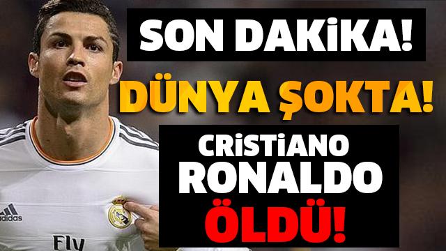 SON DAKİKA! Dünya Şokta. Cristiano Ronaldo Öldü!