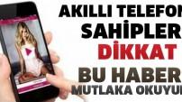 Akıllı telefon sahipleri dikkat! Bu haberi mutlaka okuyun!