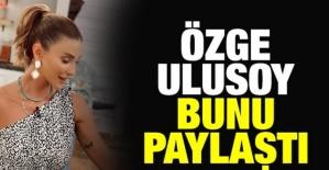'Özge Ulusoy Berat Albayrak ilişkisi' yalanı sürerken Özge Ulusoy, Instagram'dan bunu paylaşarak şunları yazdı