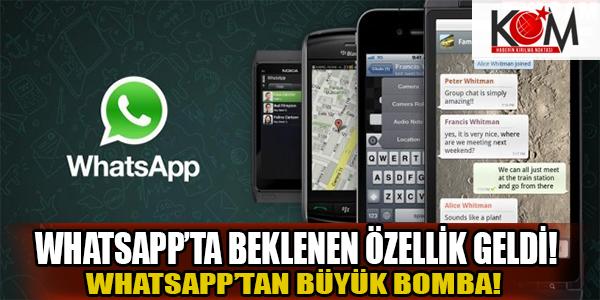 Whatsapp'ta beklenen büyük özellik geldi!