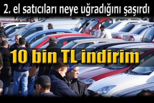 10 bin TL indirim! 2. el otomobil satıcıları şokta!