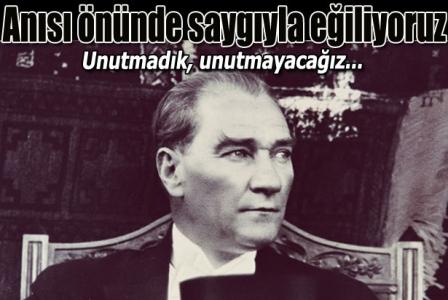 10 Kasım... Atatürk'ü saygıyla anıyoruz!