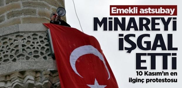 10 Kasımın en ilginç protestosu: Minareyi işgal etti!