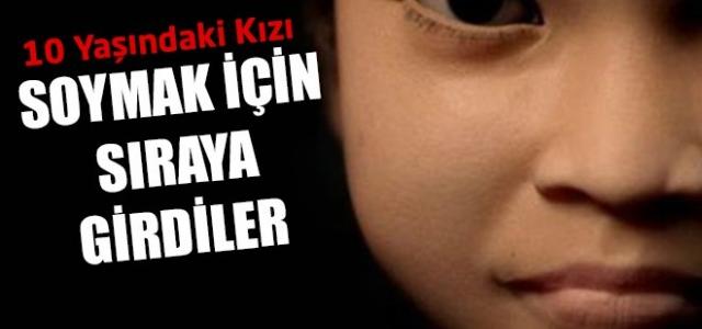 10 yaşındaki kızın soyunması için para teklif ettiler!