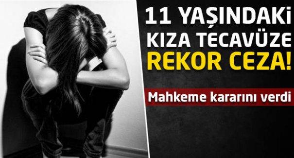 11 yaşındaki kıza tecavüze rekor ceza!