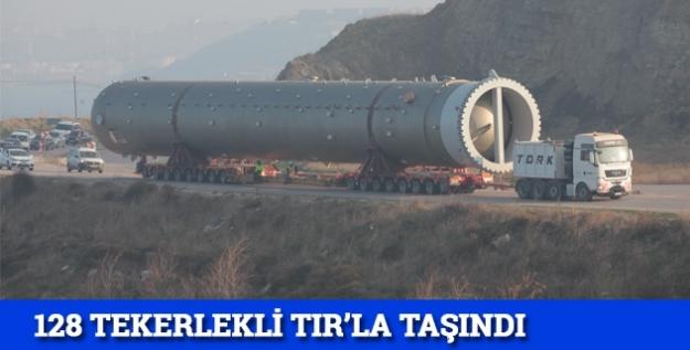 128 tekerlekli TIR'la taşındı...