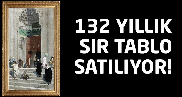 132 yıllık sır tablo satılıyor...