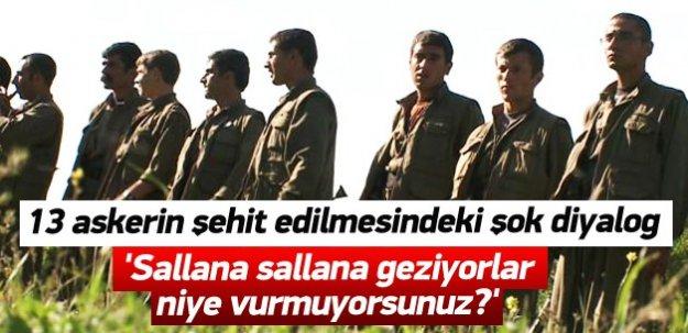 13 askerin şehit edilmesindeki şok diyalog!