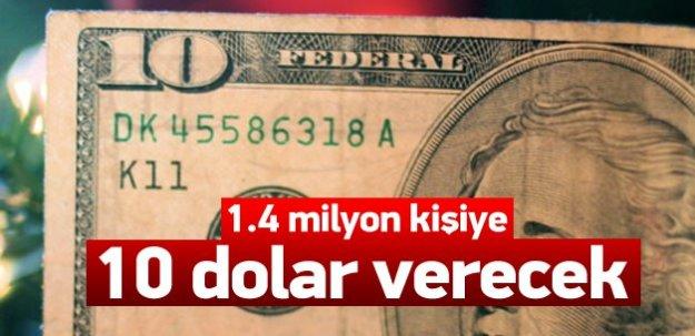 1.4 milyon kişiye 10'ar dolar ödeyecek