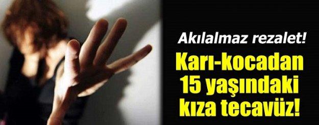15 yaşındaki kıza tecavüze