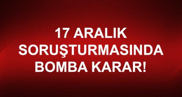 17 Aralık Soruşturmasında 53 Kişiye Takipsizlik Kararı