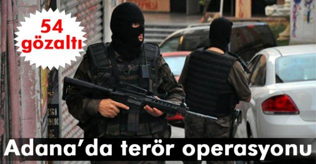 Adana'da terör örgütü operasyonu: 54 gözaltı
