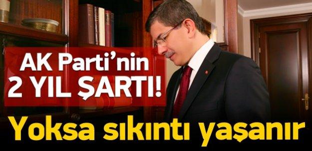 AK Parti'nin iki yıl şartı