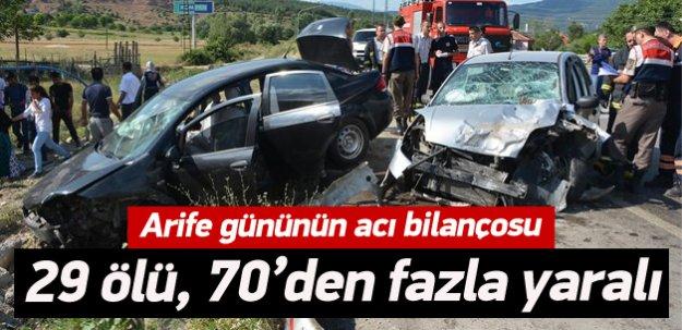 Arife gününün acı bilançosu: 29 kişi öldü