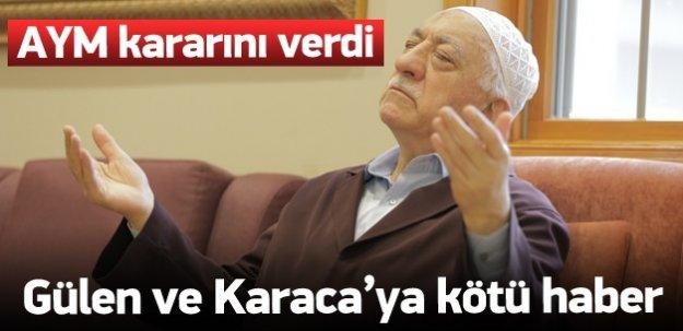 AYM, Gülen ve Karaca kararını verdi